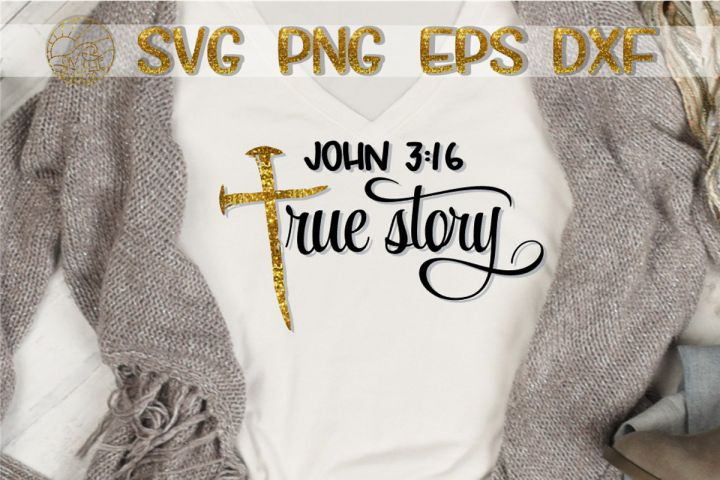 Download True Story - John 3 16 - CROSS - SVG PNG DXF EPS (With ...