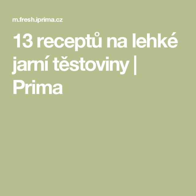 13 receptů na lehké jarní těstoviny | Prima