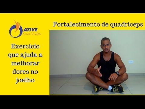 Exercício que ajuda a melhorar dores no joelho - Fortalecimento de quadr...