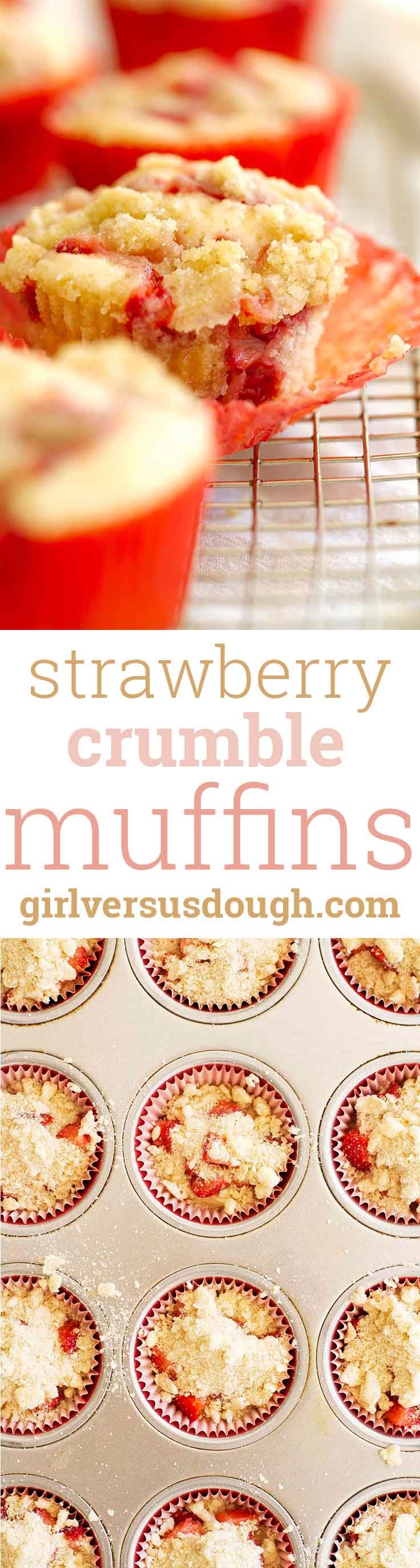 Strawberry Crumble Muffins -- Deliciously tender, sweet and simple muffins studded with fresh strawberries and topped with a buttery crumble. It's summer in a muffin tin. girlversusdough.com @girlversusdough