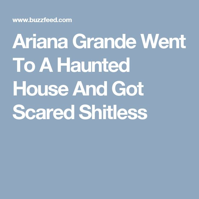 Ariana Grande Went To A Haunted House And Got Scared Shitless