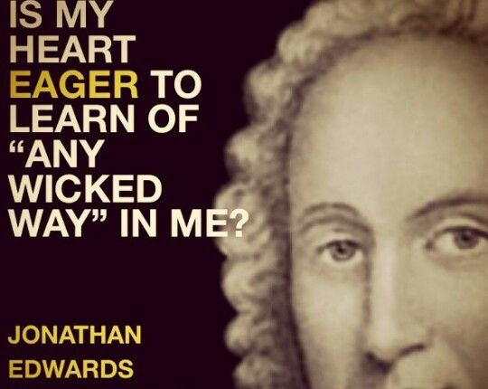 Jonathan Edwards Quotes Fair 15 Best Jonathan Edwards Images On Pinterest  Scripture Quotes