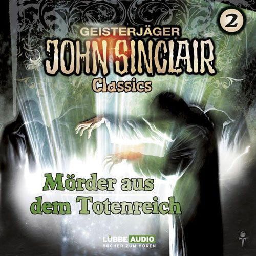 Geisterjäger John Sinclair, Classics 2: Mörder aus dem Totenreich (German horror audio drama, based on a famous German penny dreadful. The Classics series have new covers, while the regular series uses the covers of the novels)