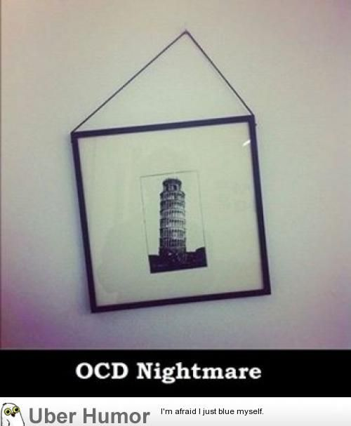 OCD Nightmare   uberHumor.com