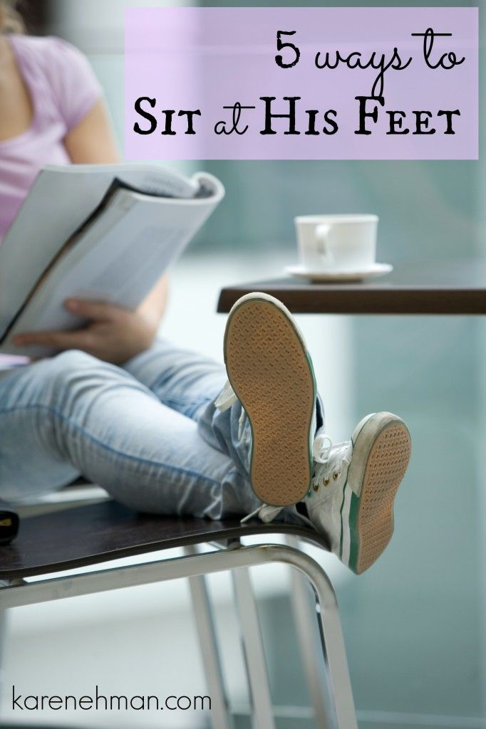 5 Ways to Sit at His Feet