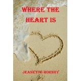 Where The Heart Is (Kindle Edition)By Jeanette Hornby