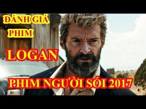 Đánh giá phim 18   Logan  Phần phim HAY nhất về người sói wolverine 2017