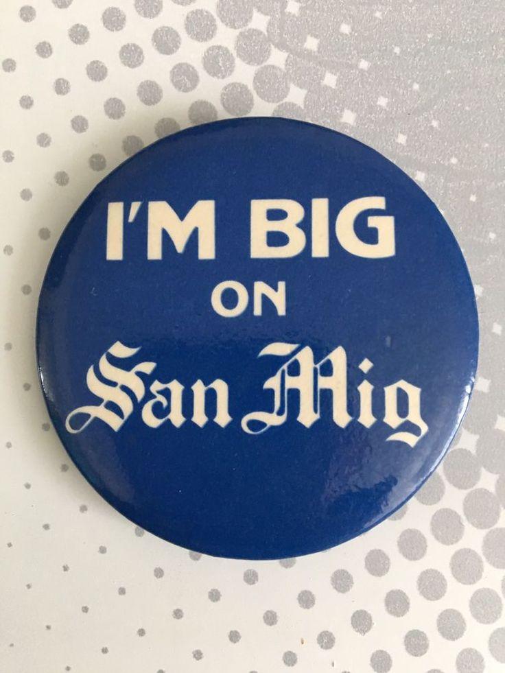 VINTAGE PROMO PINBACK BUTTON  - BEER - SAN MIGUEL I'M BIG ON SAN MIG Blue  | eBay