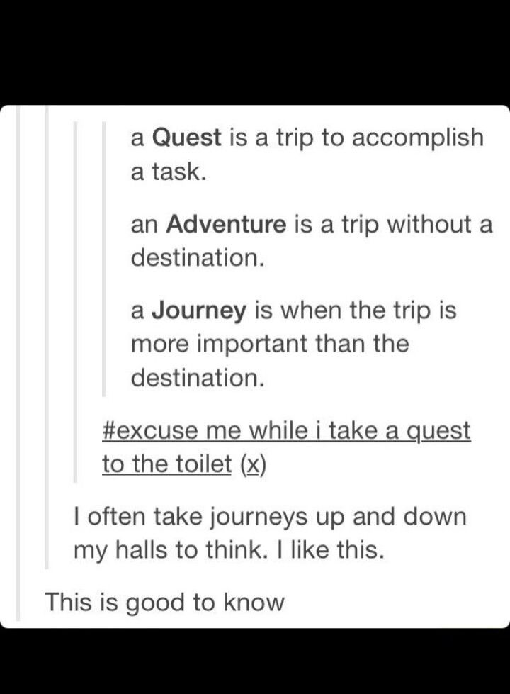 "So when Bilbo describes his ""adventure"" is wasn't an adventure it was A QUEST"