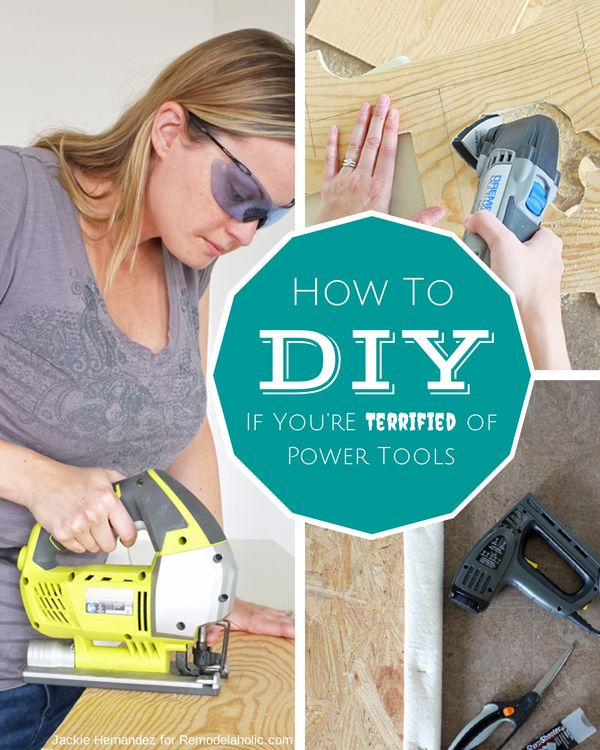 How to DIY Even if You're Terrified of Power Tools | Jackie Hernandez for Remodelaholic.com #tools #diy