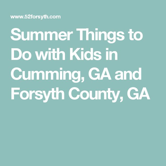 Summer Things to Do with Kids in Cumming, GA and Forsyth County, GA