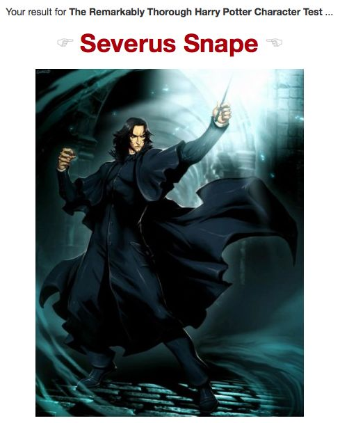 Check out this really thorough character quiz: I am Severus Snape