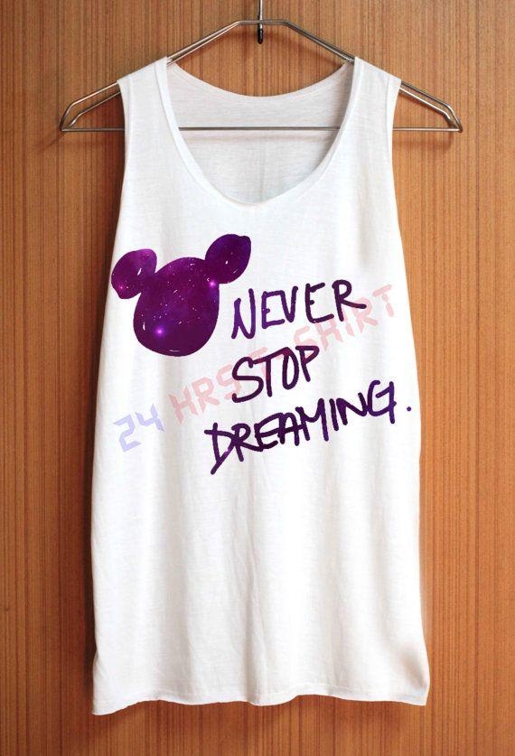Never Stop Dreaming Shirt Walt Disney Quote Shirts Purple Galaxy Shirt Top Tank Top Tee Tunic Singlet Women - Size S M L @Katie Schmeltzer Schmeltzer Schmeltzer Schmeltzer McCown
