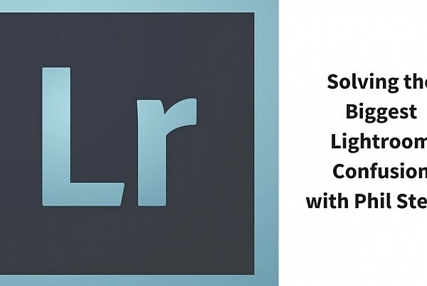 Solving the Biggest Lightroom Confusionwith Phil Steele