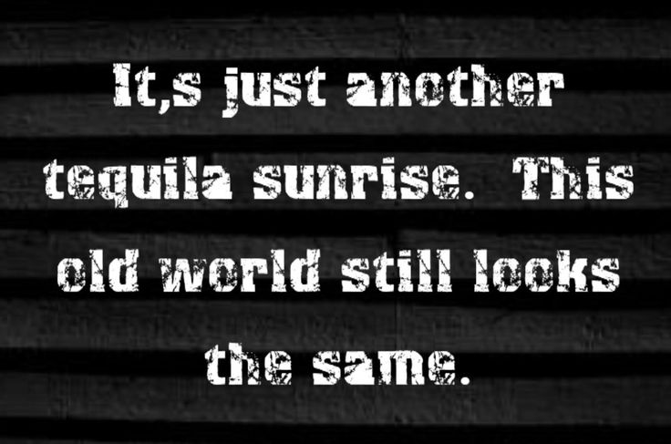 Eagles - Tequila Sunrise - song lyrics, song quotes, songs, music lyrics, music quotes, lovethispic
