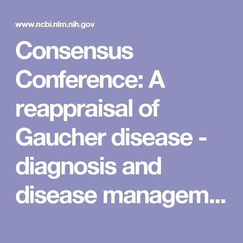 Consensus Conference: A reappraisal of Gaucher disease - diagnosis and disease management algorithms