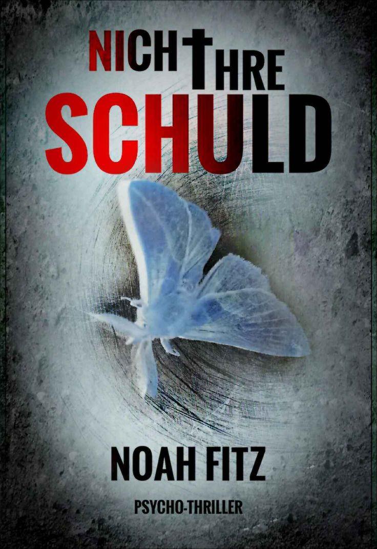Nicht ihre Schuld Thriller von Noah Fitz ( Ein Johannes-Hornoff-Thriller #1) eBook: Noah Fitz: Amazon.de: Kindle-Shop