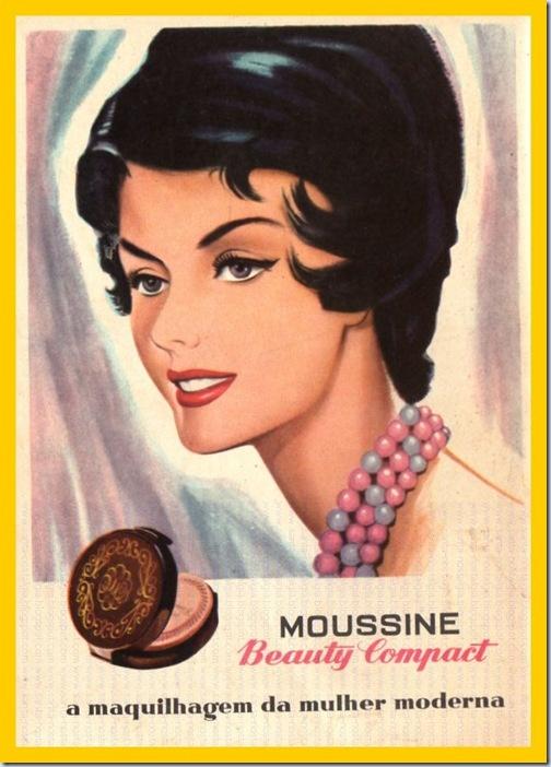 Cartaz publicitário de Junho de 1961.  Moussine, uma marca  de mousse de maquilhagem que se perdeu no tempo, mas então muito apreciada.