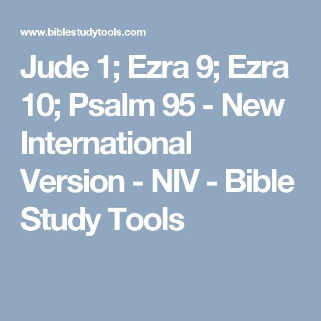 Jude 1; Ezra 9; Ezra 10; Psalm 95 - New International Version - NIV - Bible Study Tools