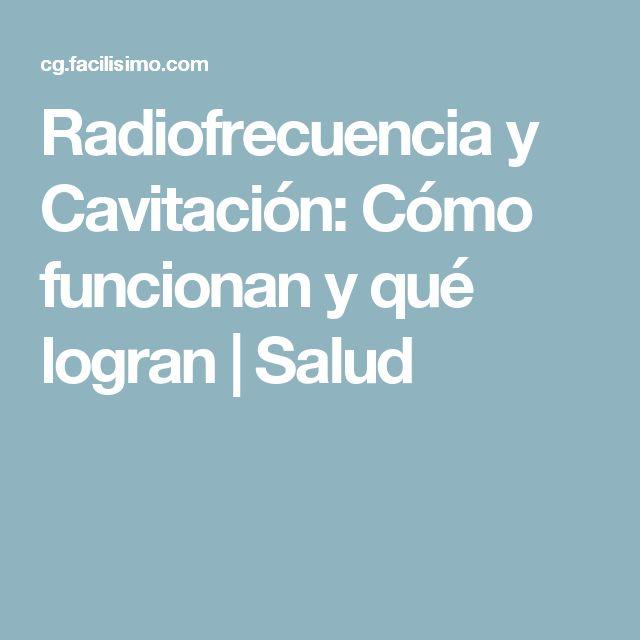Radiofrecuencia y Cavitación: Cómo funcionan y qué logran | Salud