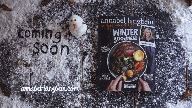 Winter Goodness - new winter annual from Annabel Langbein
