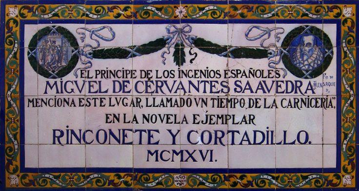 En esta calle se encuentra un azulejo de la Ruta Cervantina, en el se cita esta calle que se llamó de la carnicería, en la novela ejemplar Rinconete y Cortadillo.   https://es.foursquare.com/item/542502af498ebd20792b904d
