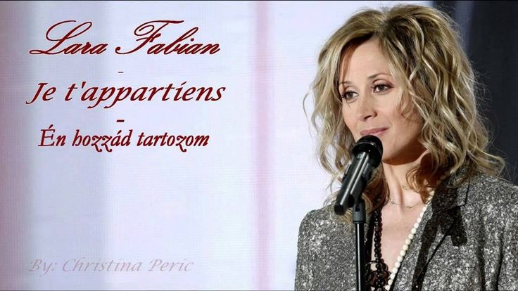 Lara Fabian - Én hozzád tartozom - Je t'appartiens