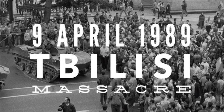 9 April 1989. Tbilisi Massacre. Soviet army crushed popular demonstration with tanks and spades