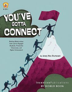 You've Gotta Connect - One of my college professors said the number one factor in our effectiveness as teachers would be the relationships we built with our students. James Sturtevant's book says that the relationships you build with your students are the key to working wonders in your classroom.