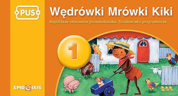 Wędrówki Mrówki Kiki. Najbliższe otoczenie to książeczka PUS dla dzieci młodszych o tematyce związanej z najbliższym otoczeniem i środowiskiem przyrodniczym