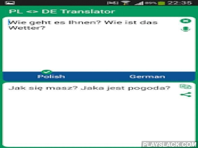 Polish - German Translator  Android App - playslack.com ,  With this translator you can easily translate words and text from Polish to German and from German to Polish. You are able to translate words and even sentences, in just a split second.This translator contains the following features:- Translate words and sentences- Translate from clipboard- Simple and user-friendly interface- Instant search- Instant start- It helps to learn the language- Can be used as an dictionary- It helps during…