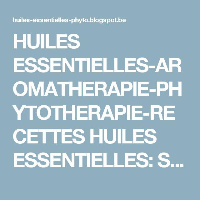 HUILES ESSENTIELLES-AROMATHERAPIE-PHYTOTHERAPIE-RECETTES HUILES ESSENTIELLES: SINUSITE-TRAITEMENT NATUREL-REMEDE A BASE D'HUILES ESSENTIELLES
