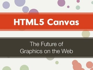 HTML5 Canvas - The Future of Graphics on the Web
