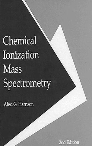 Chemical Ionization Mass Spectrometry Second Edition; Alex. G. Harrison; Hardback
