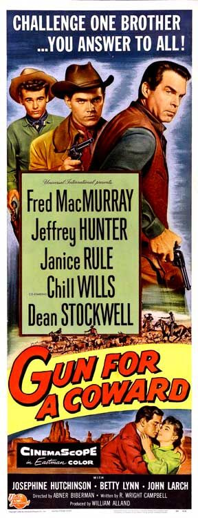 Gun for a Coward (1957) Stars: Fred MacMurray, Jeffrey Hunter, Janice Rule, Chill Wills, Dean Stockwell ~  Director: Abner Biberman
