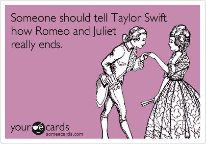 hahaAmen, Scarlet Letters, T Swift, I Hate Taylor Swift, Tswift, So True, Taylors Swift, Romeo And Juliet Funny, Agree