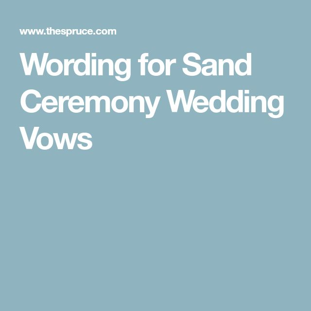 Wording for Sand Ceremony Wedding Vows