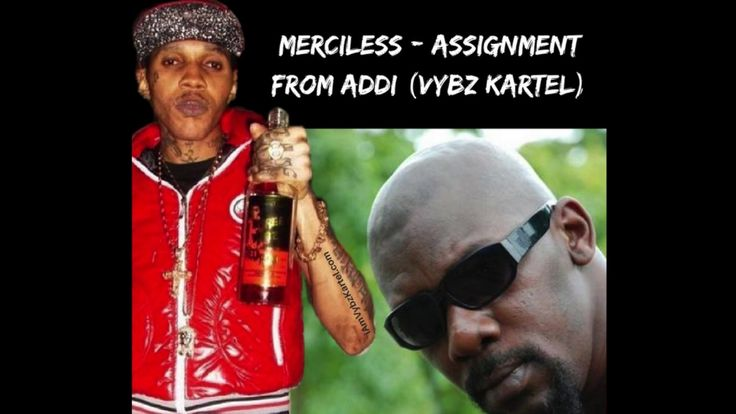 🔥 Merciless - Assignment From Addi (Vybz Kartel) (Alkaline & Various Artiste DISS) July 2017 - YouTube