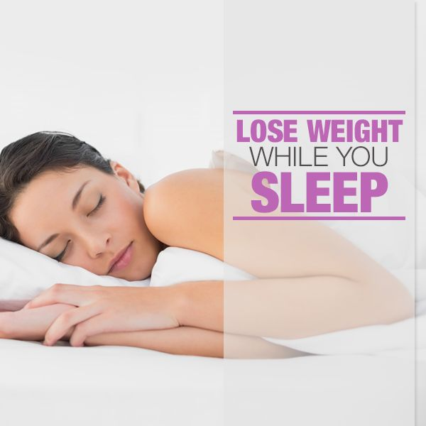 Lose Weight While You Sleep! #sleep #weightloss #loseweight