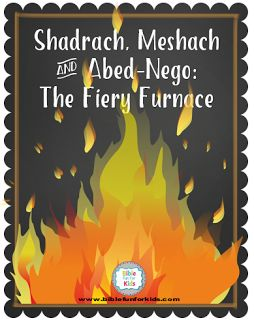 Shadrach, Meshach and Abed-Nego and the Fiery Furnace lesson and printables #Biblefun #OTBiblelesson