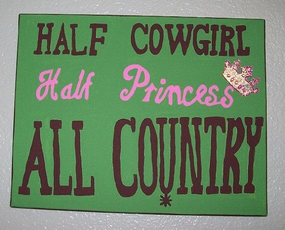 nursery sign for baby girl's room, half cowgirl half princess all country