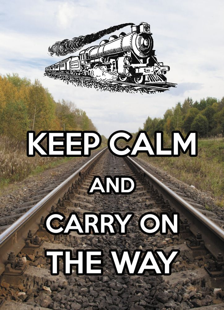 KEEP CALM and Carry on the way