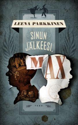 Leena Parkkinen: Sinun jälkeesi, Max