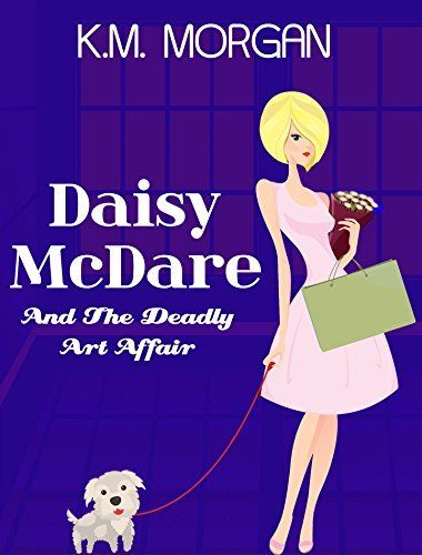 Daisy McDare And The Deadly Art Affair (Cozy Mystery) (Daisy McDare Cozy Creek Mystery Book 1) by K.M. Morgan, http://smile.amazon.com/dp/B00R6S2CRS/ref=cm_sw_r_pi_dp_nQIQub0HRE6V3