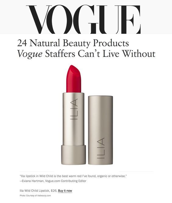 "Vogue iubeste ILIA Beauty.  ""ILIA lipstick in Wild Child is the best warm red I've found, organic or otherwise."" —Eviana Hartman, Vogue.com Contributing Editor  http://orgalabel.ro/"