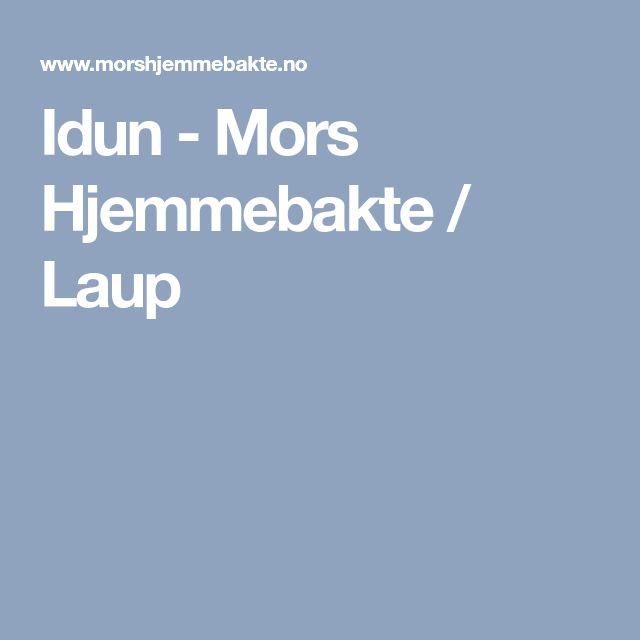 Idun - Mors Hjemmebakte / Laup