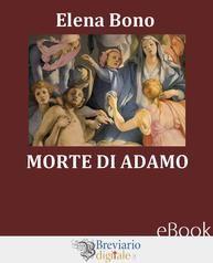 Elena Bono - Morte di Adamo