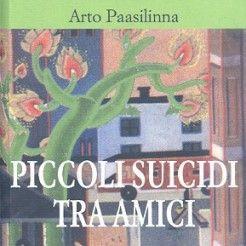 Piccoli suicidi tra amici di Arto Paasilinna