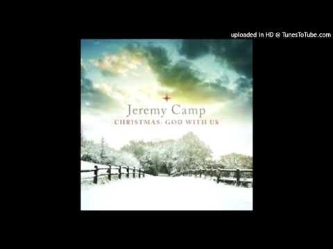 Come all ye faithful jeremy camp lyrics