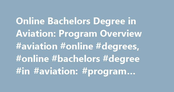 Online Bachelors Degree in Aviation: Program Overview #aviation #online #degrees, #online #bachelors #degree #in #aviation: #program #overview http://lesotho.nef2.com/online-bachelors-degree-in-aviation-program-overview-aviation-online-degrees-online-bachelors-degree-in-aviation-program-overview/  # Online Bachelors Degree in Aviation: Program Overview Essential Information There are several types of bachelor's degrees in aviation, such as aviation management, airline transport, professional…